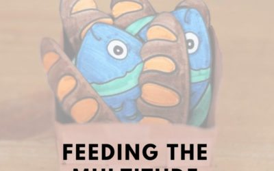 Feeding the Multitude – Montessori DIY